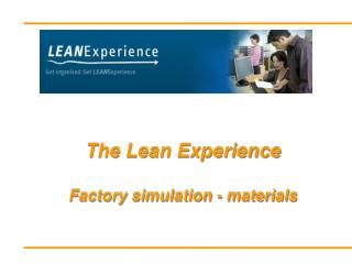 The Lean Experience Factory simulation - materials