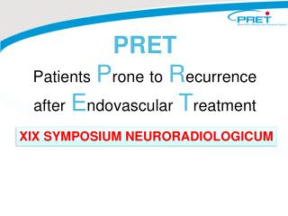 PRET Patients P rone to R ecurrence after E ndovascular T reatment