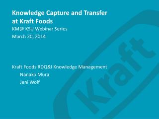 Knowledge Capture and Transfer at Kraft Foods