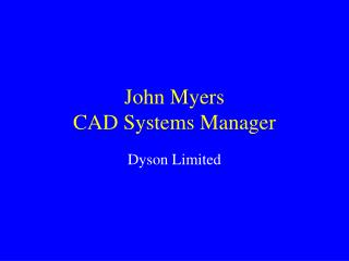 John Myers CAD Systems Manager
