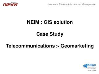 NEiM : GIS solution Case Study Telecommunications > Geomarketing
