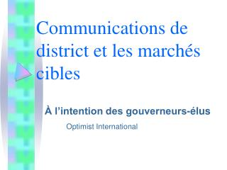 Communications de district et les marchés cibles