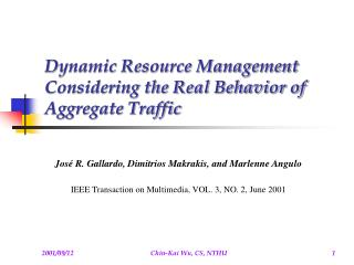 Dynamic Resource Management Considering the Real Behavior of Aggregate Traffic