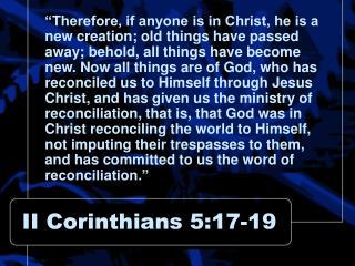 II Corinthians 5:17-19