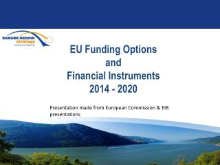 EU Funding Options  and Financial Instruments  2014 - 2020