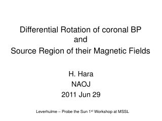 Differential Rotation of coronal BP  and Source Region of their Magnetic Fields