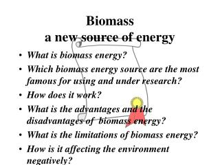 Biomass a new source of energy