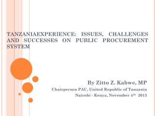 TANZANIAEXPERIENCE: ISSUES, CHALLENGES AND SUCCESSES ON PUBLIC PROCUREMENT SYSTEM