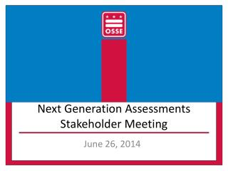 Next Generation Assessments Stakeholder Meeting