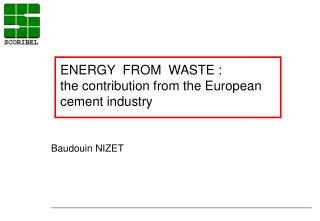 ENERGY  FROM  WASTE :  the contribution from the European  cement industry