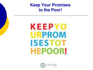 Keep Your Promises  to the Poor!