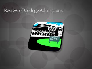 Review of College Admissions