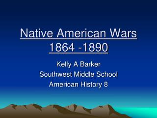 Native American Wars 1864 -1890