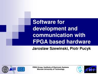 Software for development and communication with FPGA based hardware