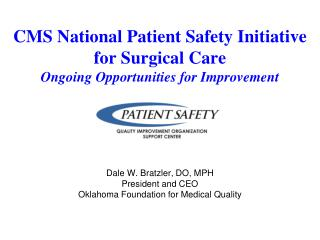 CMS National Patient Safety Initiative for Surgical Care  Ongoing Opportunities for Improvement