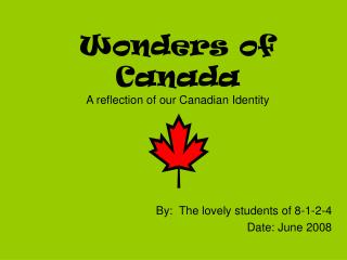 Wonders of Canada A reflection of our Canadian Identity
