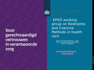 EPSO  working group on Restraints and Coercive Methods in health care