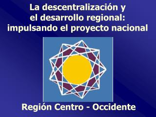 Región Centro - Occidente