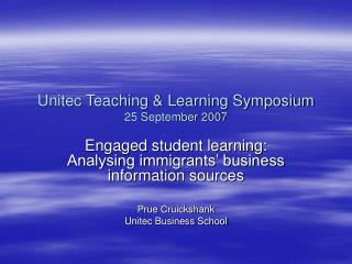 Unitec Teaching & Learning Symposium  25 September 2007