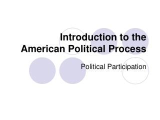 Introduction to the American Political Process