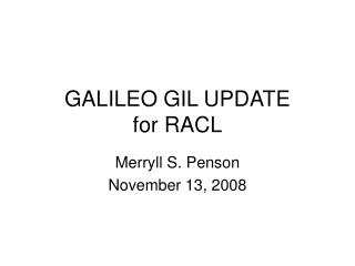 GALILEO GIL UPDATE for RACL