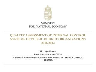 QUALITY ASSESSMENT OF INTERNAL CONTROL SYSTEMS OF PUBLIC BUDGET ORGANIZATIONS 2011/2012