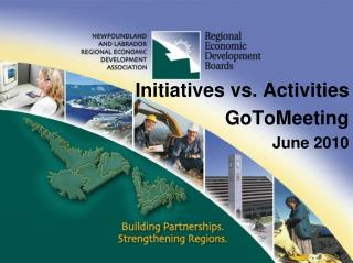 Initiatives vs. Activities GoToMeeting June 2010