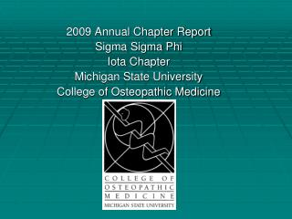 2009 Annual Chapter Report Sigma Sigma Phi Iota Chapter Michigan State University