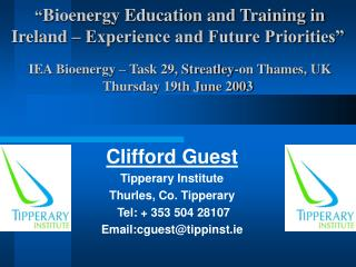 Clifford Guest Tipperary Institute Thurles, Co. Tipperary Tel: + 353 504 28107