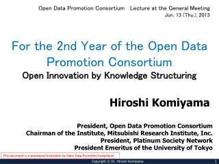Open Data Promotion Consortium   Lecture at the General  Meeting Jun. 13 (Thu.), 2013