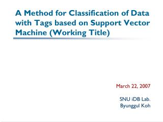A Method for Classification of Data with Tags based on Support Vector Machine (Working Title)