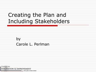 Creating the Plan and Including Stakeholders