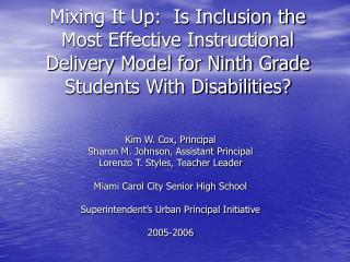 Mixing It Up:  Is Inclusion the Most Effective Instructional Delivery Model for Ninth Grade Students With Disabilities?