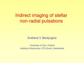 Indirect imaging of stellar  non-radial pulsations