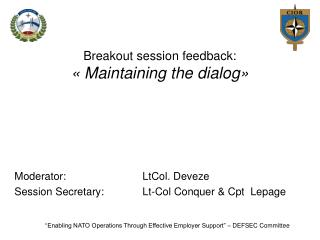 Breakout session feedback: « Maintaining the dialog»