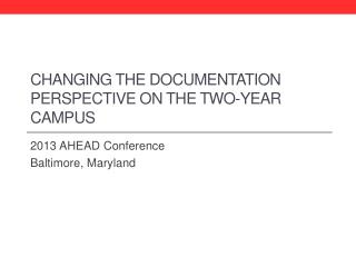 Changing the Documentation Perspective on the Two-Year Campus