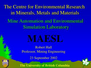 The Centre for Environmental Research  in Minerals, Metals and Materials