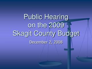 Public Hearing on the 2009 Skagit County Budget