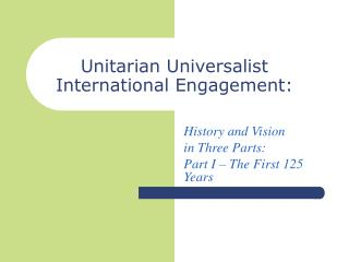 Unitarian Universalist International Engagement: