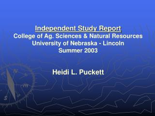 Independent Study Report College of Ag. Sciences & Natural Resources
