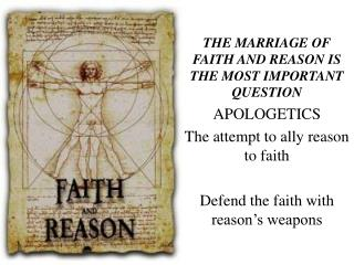 THE MARRIAGE OF FAITH AND REASON IS THE MOST IMPORTANT QUESTION APOLOGETICS
