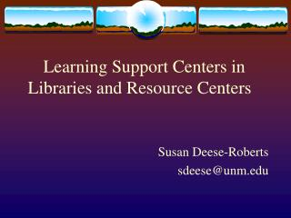 Learning Support Centers in Libraries and Resource Centers