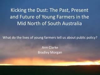 What do the lives of young farmers tell us about public policy? Ann Clarke Bradley Morgan