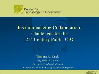 Institutionalizing Collaboration:   Challenges for the  21st Century Public CIO