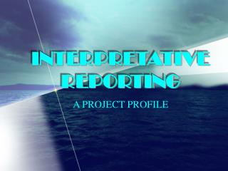INTERPRETATIVE REPORTING