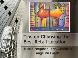 Tips on Choosing the Best Retail Location