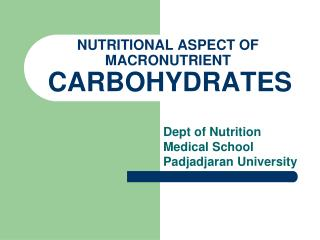 NUTRITIONAL ASPECT OF MACRONUTRIENT CARBOHYDRATES
