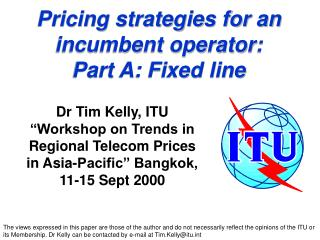 Pricing strategies for an incumbent operator: Part A: Fixed line