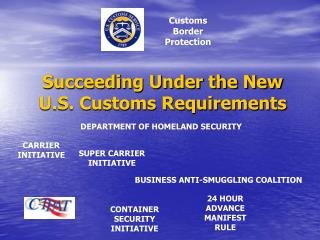 Succeeding Under the New U.S. Customs Requirements