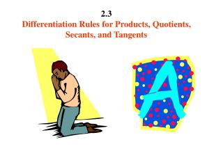 2.3 Differentiation Rules for Products, Quotients, Secants, and Tangents